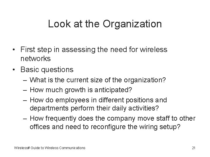 Look at the Organization • First step in assessing the need for wireless networks