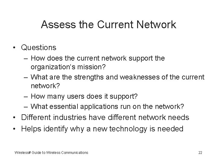 Assess the Current Network • Questions – How does the current network support the