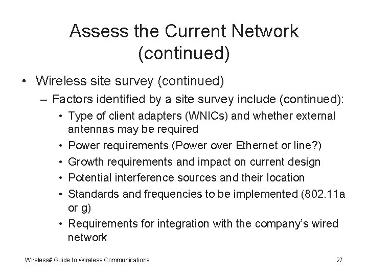 Assess the Current Network (continued) • Wireless site survey (continued) – Factors identified by