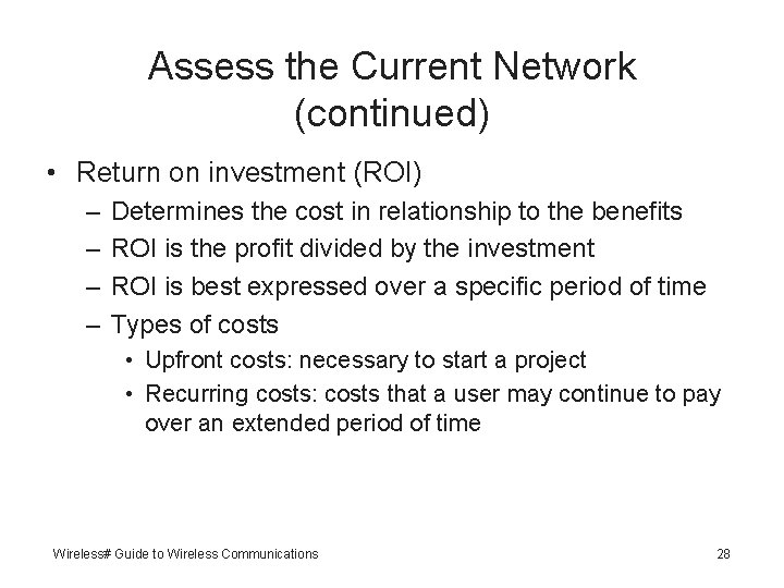 Assess the Current Network (continued) • Return on investment (ROI) – – Determines the