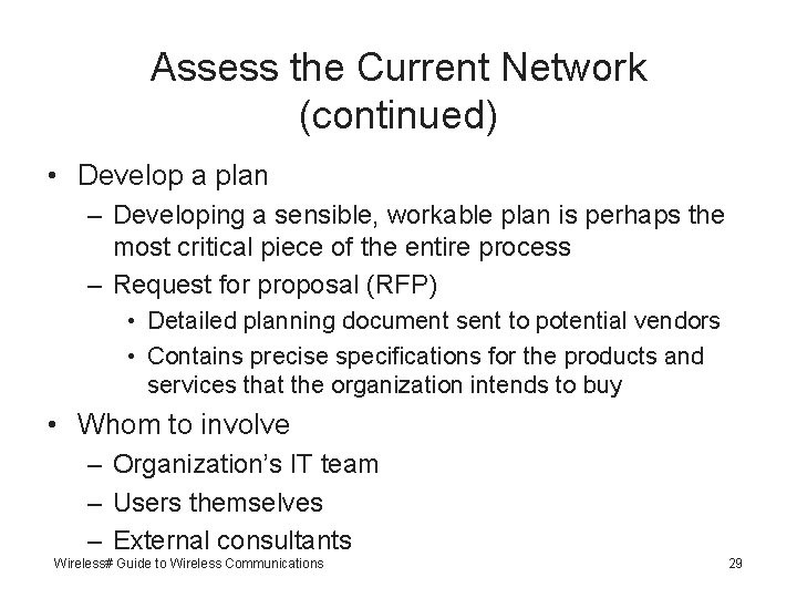 Assess the Current Network (continued) • Develop a plan – Developing a sensible, workable