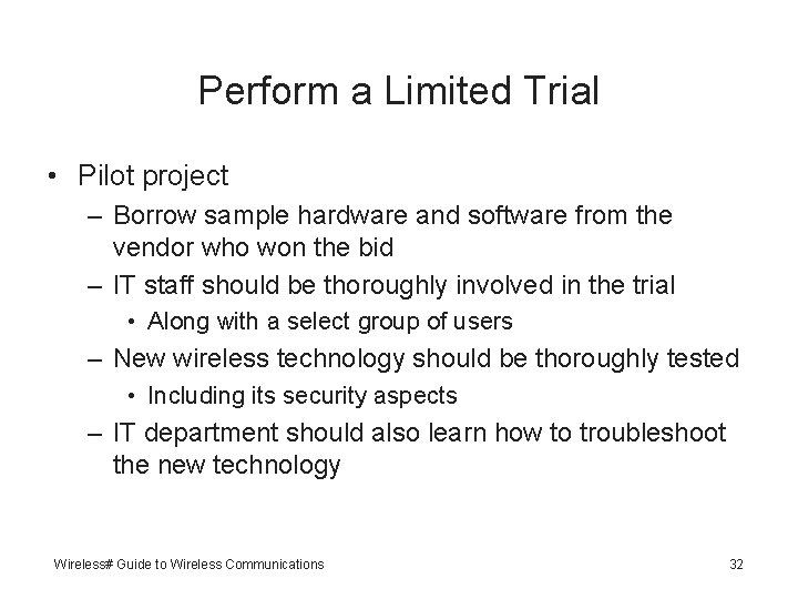 Perform a Limited Trial • Pilot project – Borrow sample hardware and software from