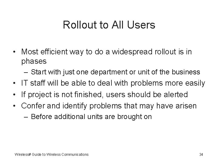 Rollout to All Users • Most efficient way to do a widespread rollout is