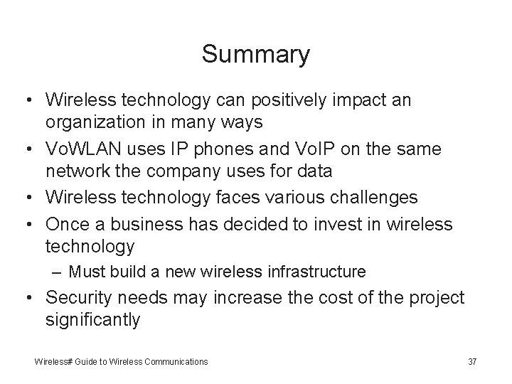 Summary • Wireless technology can positively impact an organization in many ways • Vo.