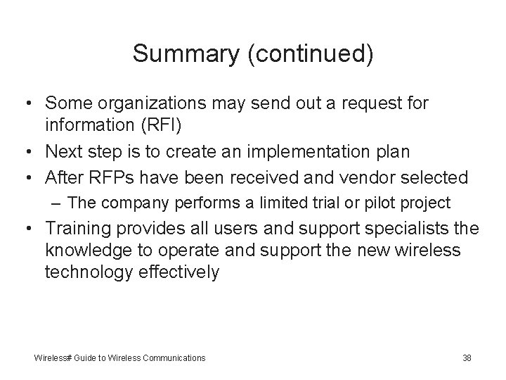 Summary (continued) • Some organizations may send out a request for information (RFI) •