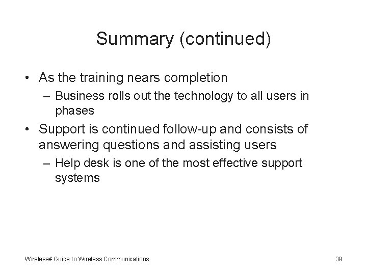 Summary (continued) • As the training nears completion – Business rolls out the technology