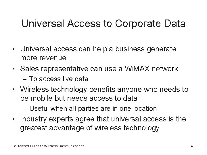 Universal Access to Corporate Data • Universal access can help a business generate more