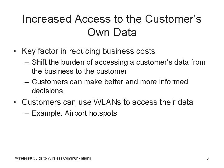 Increased Access to the Customer's Own Data • Key factor in reducing business costs