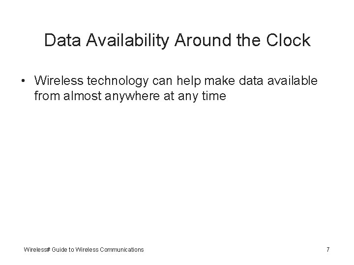 Data Availability Around the Clock • Wireless technology can help make data available from