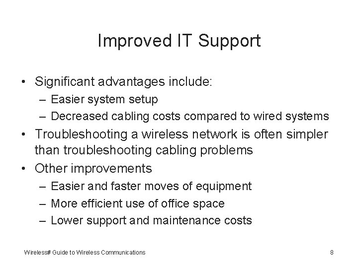 Improved IT Support • Significant advantages include: – Easier system setup – Decreased cabling