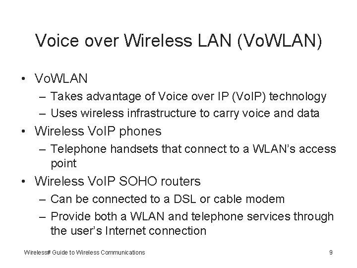 Voice over Wireless LAN (Vo. WLAN) • Vo. WLAN – Takes advantage of Voice