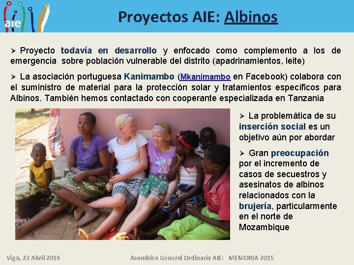 Proyectos AIE: Albinos Proyecto todavía en desarrollo y enfocado complemento a los de emergencia