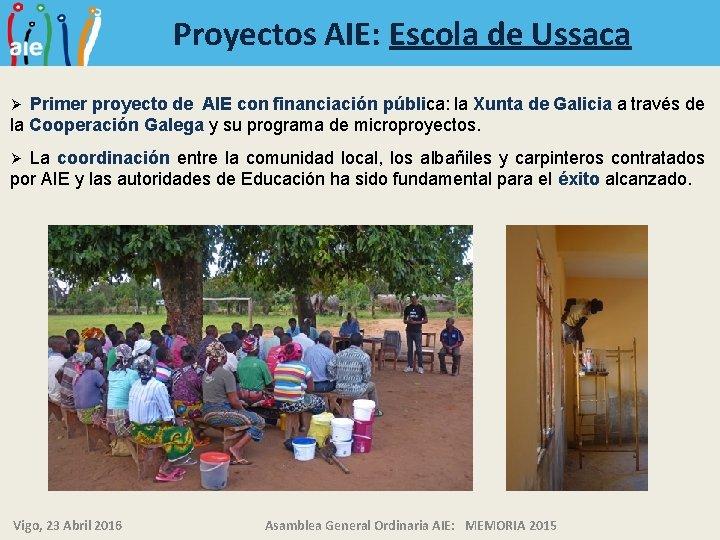 Proyectos AIE: Escola de Ussaca Primer proyecto de AIE con financiación pública: la Xunta