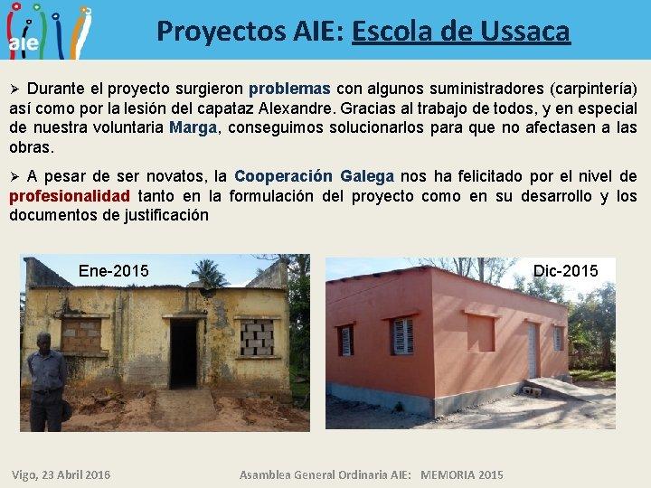Proyectos AIE: Escola de Ussaca Durante el proyecto surgieron problemas con algunos suministradores (carpintería)