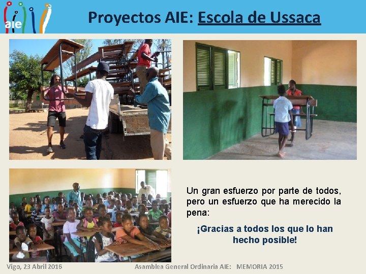Proyectos AIE: Escola de Ussaca Un gran esfuerzo por parte de todos, pero un