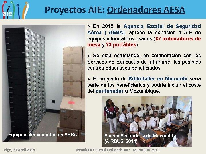Proyectos AIE: Ordenadores AESA En 2015 la Agencia Estatal de Seguridad Aérea ( AESA),