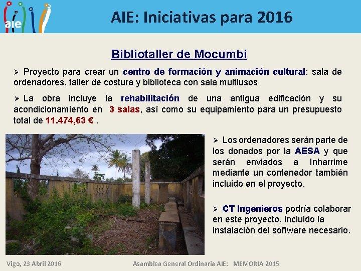 AIE: Iniciativas para 2016 Bibliotaller de Mocumbi Proyecto para crear un centro de formación