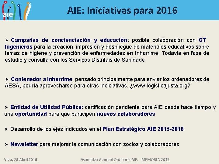 AIE: Iniciativas para 2016 Campañas de concienciación y educación: posible colaboración con CT Ingenieros