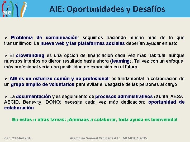 AIE: Oportunidades y Desafíos Problema de comunicación: seguimos haciendo mucho más de lo que