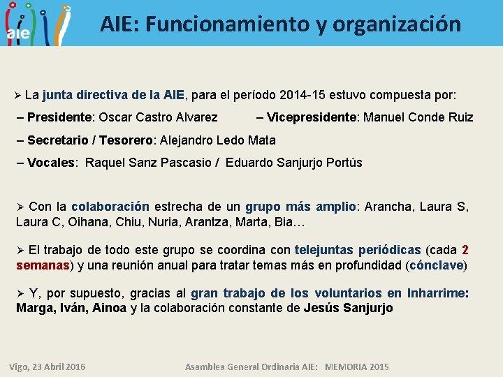 AIE: Funcionamiento y organización Ø La junta directiva de la AIE, para el período