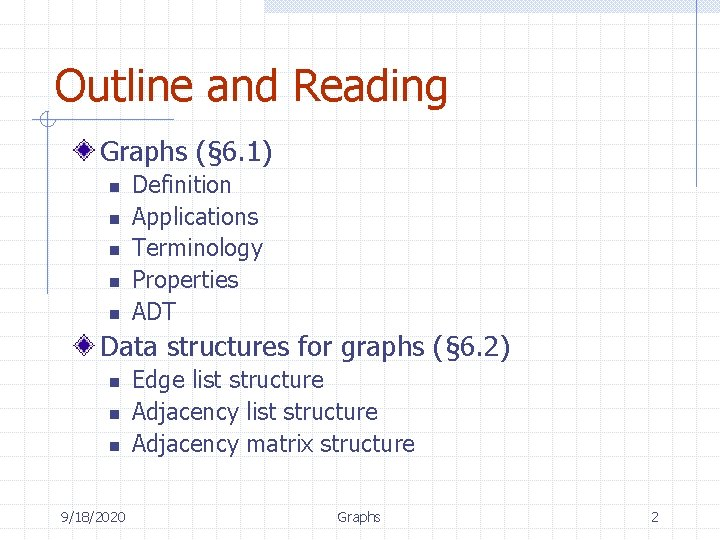 Outline and Reading Graphs (§ 6. 1) n n n Definition Applications Terminology Properties
