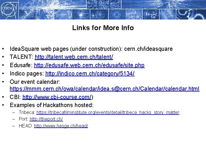 Links for More Info • • • Idea. Square web pages (under construction): cern.