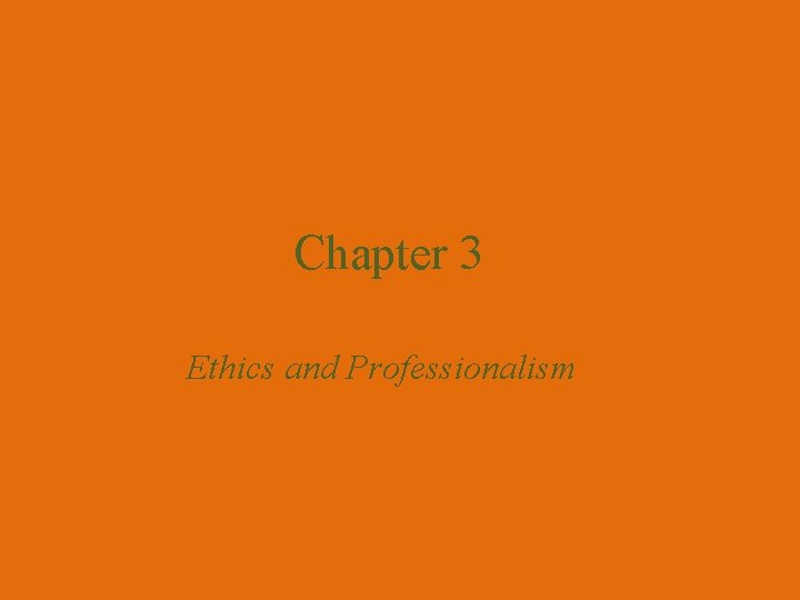 Chapter 3 Ethics and Professionalism