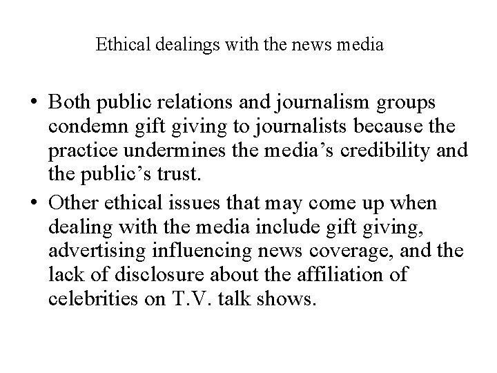 Ethical dealings with the news media • Both public relations and journalism groups condemn