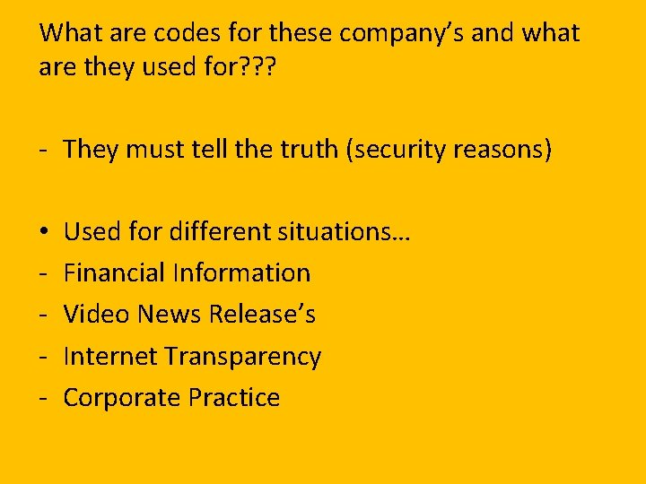 What are codes for these company's and what are they used for? ? ?