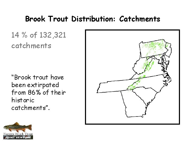 """Brook Trout Distribution: Catchments 14 % of 132, 321 catchments """"Brook trout have been"""