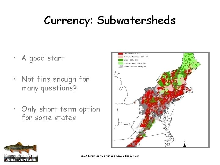 Currency: Subwatersheds • A good start • Not fine enough for many questions? •