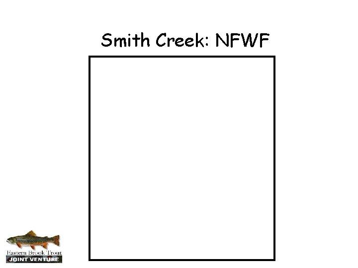 Smith Creek: NFWF