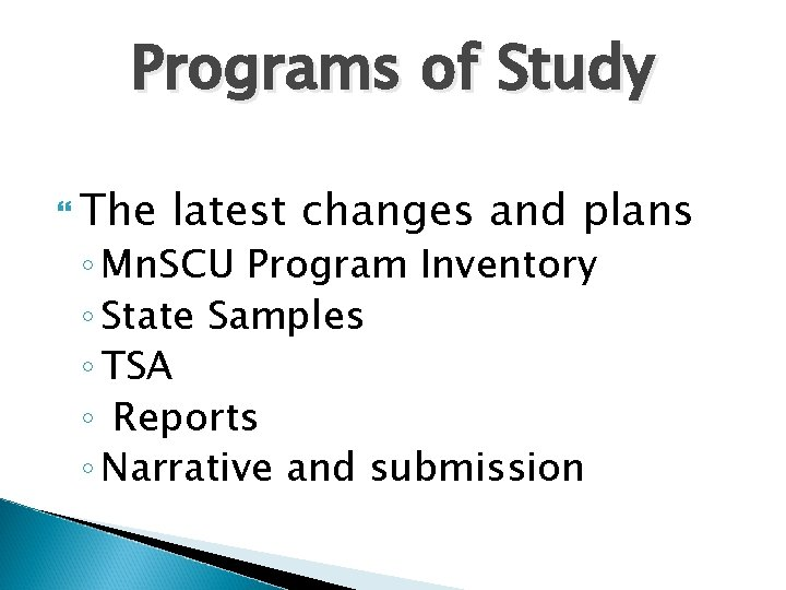 Programs of Study The latest changes and plans ◦ Mn. SCU Program Inventory ◦
