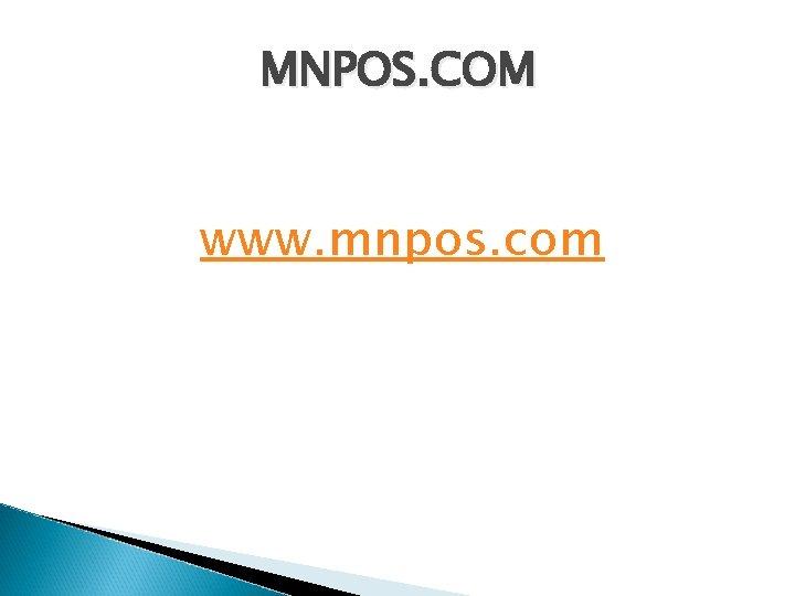 MNPOS. COM www. mnpos. com