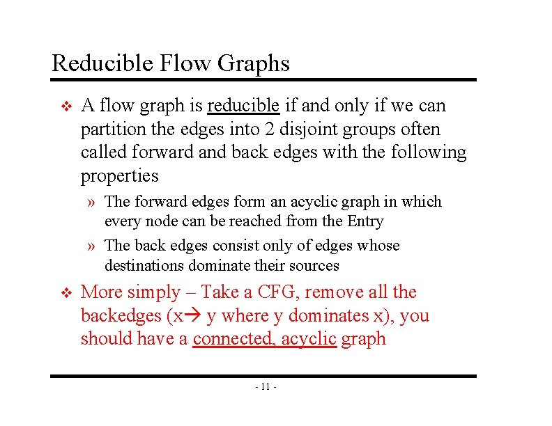 Reducible Flow Graphs v A flow graph is reducible if and only if we