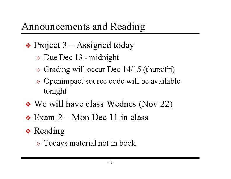 Announcements and Reading v Project 3 – Assigned today » Due Dec 13 -