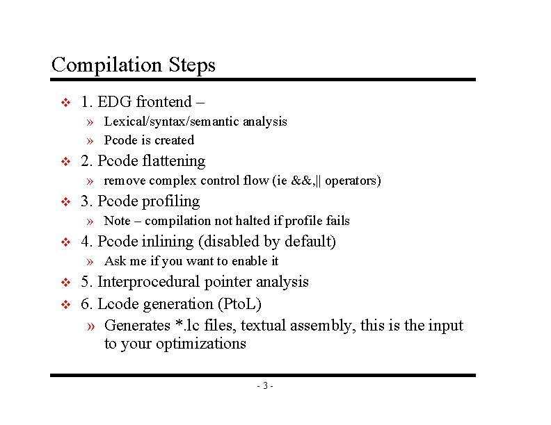 Compilation Steps v 1. EDG frontend – » Lexical/syntax/semantic analysis » Pcode is created