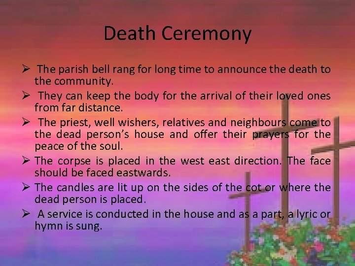 Death Ceremony Ø The parish bell rang for long time to announce the death