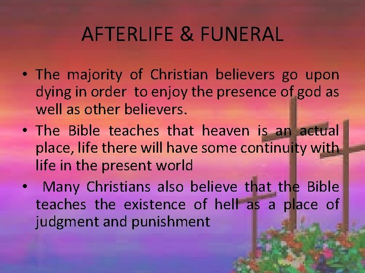 AFTERLIFE & FUNERAL • The majority of Christian believers go upon dying in order