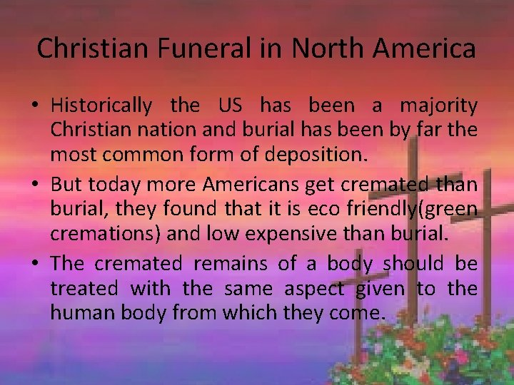 Christian Funeral in North America • Historically the US has been a majority Christian
