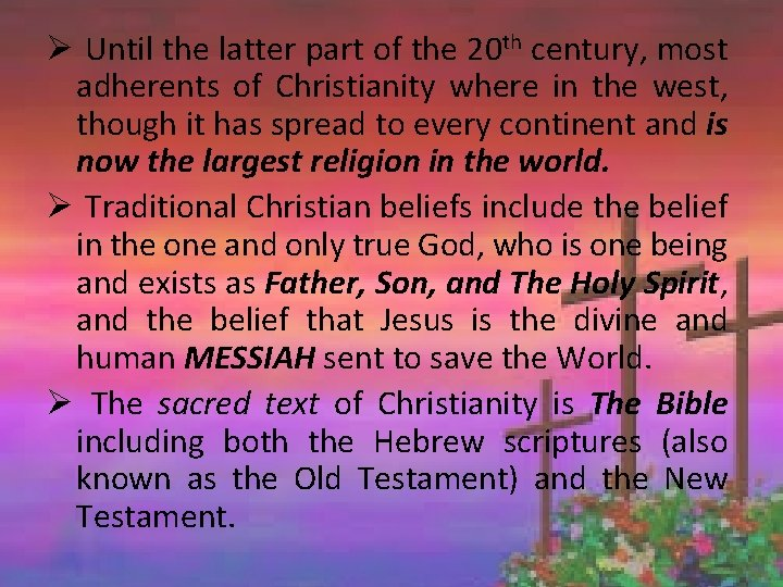 Ø Until the latter part of the 20 th century, most adherents of Christianity