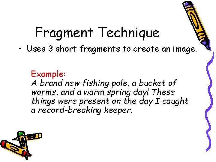Fragment Technique • Uses 3 short fragments to create an image. Example: A brand