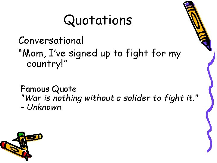 """Quotations Conversational """"Mom, I've signed up to fight for my country!"""" Famous Quote """"War"""