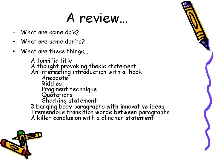 A review… • What are some do's? • What are some don'ts? • What