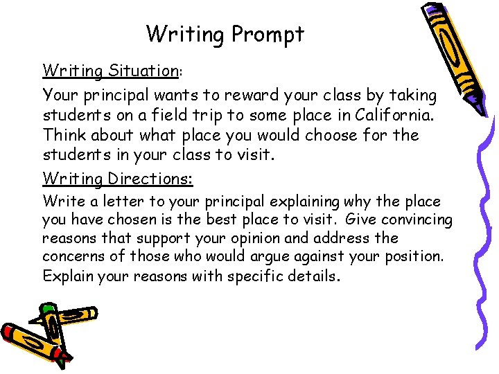 Writing Prompt Writing Situation: Your principal wants to reward your class by taking students
