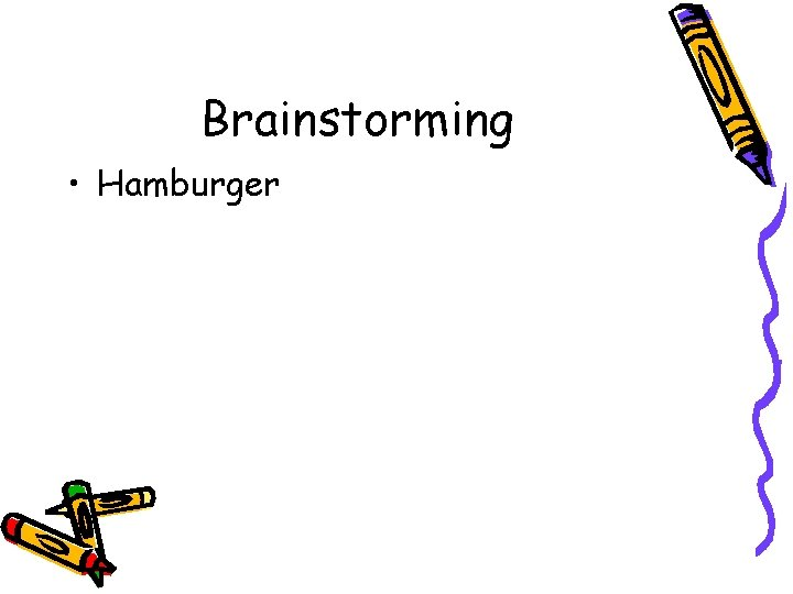 Brainstorming • Hamburger