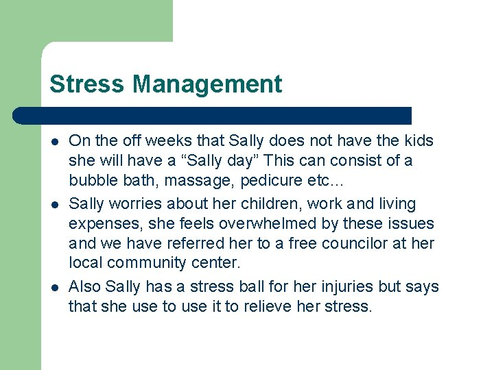 Stress Management l l l On the off weeks that Sally does not have