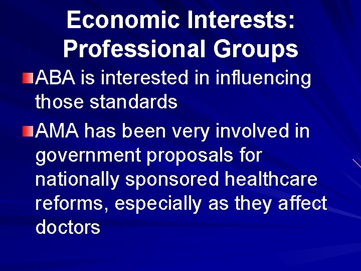 Economic Interests: Professional Groups ABA is interested in influencing those standards AMA has been