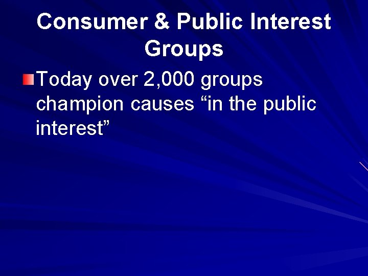 """Consumer & Public Interest Groups Today over 2, 000 groups champion causes """"in the"""