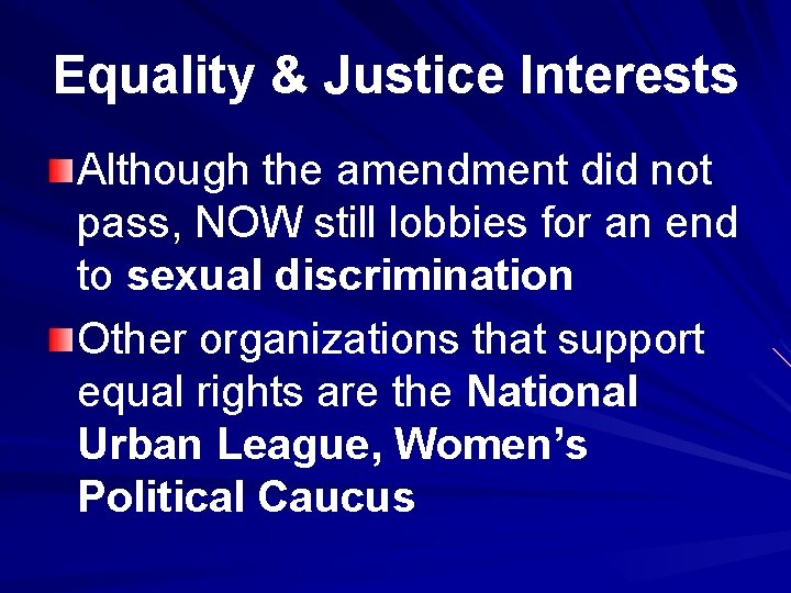 Equality & Justice Interests Although the amendment did not pass, NOW still lobbies for